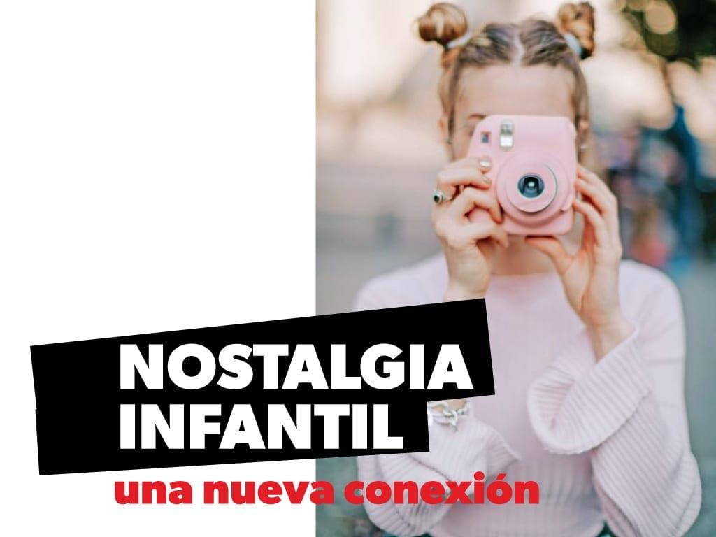 Nostalgia Infantil una nueva conexión